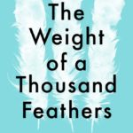 The Weight of a Thousand Feathers book cover